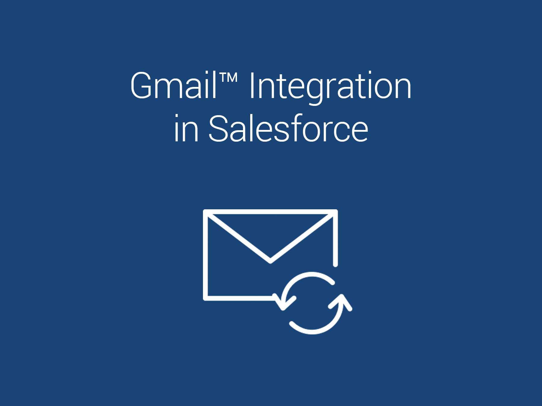 Gmail™ Integration in Salesforce